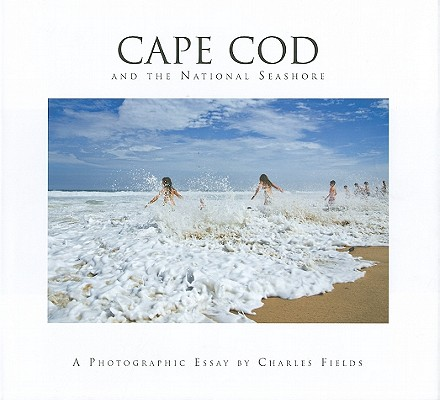 Cape Cod and the National Seashore By Fields, Charles