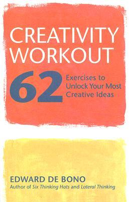 Creativity Workout By Bono, Edward De