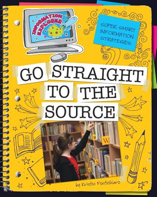 Super Smart Information Strategies: Go Straight to the Source By Fontichiaro, Kristin